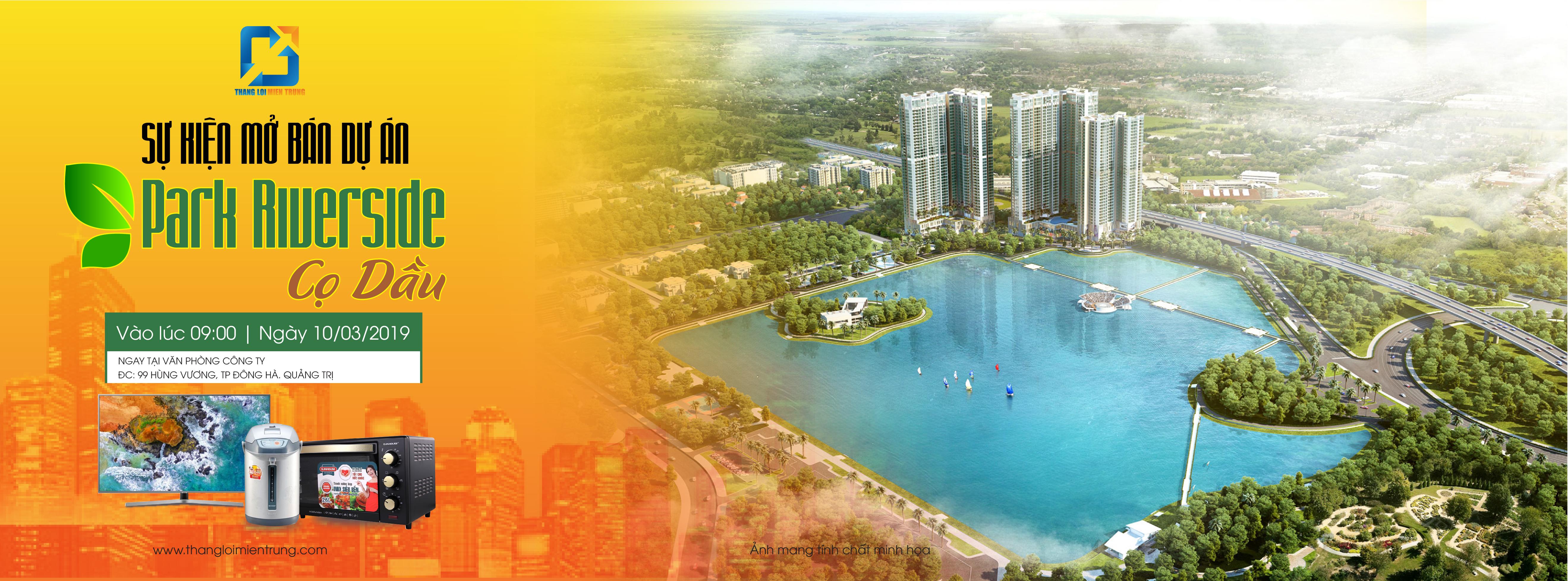 Mở bán dự án Park RIverside - Cọ Dầu tại Quảng Trị 10/03/2019 | 100% sản phẩm được ưu tiên 1